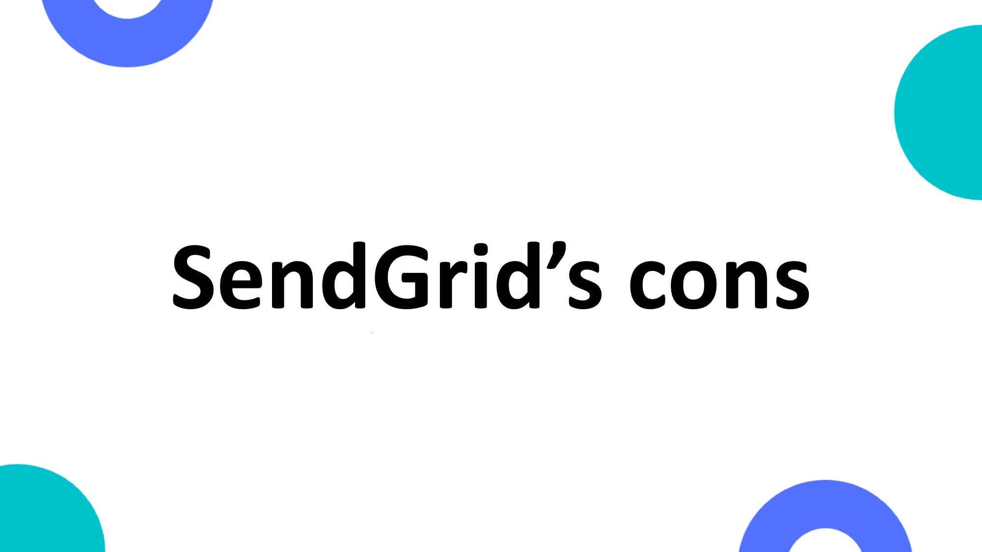 SendGrid's cons