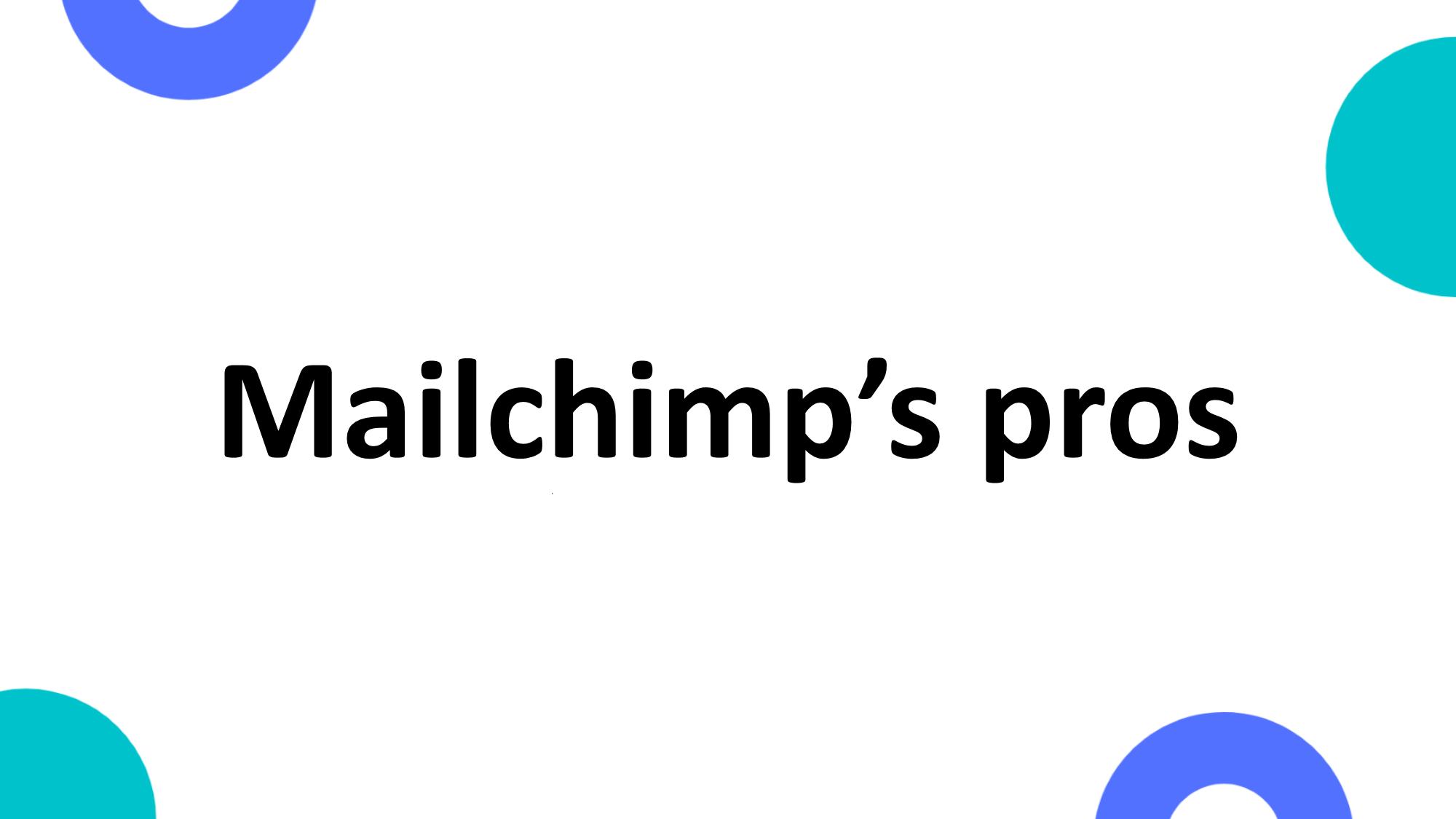 Mailchimp's pros