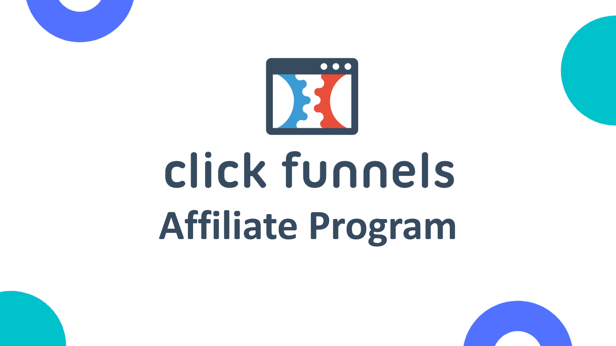 Clickfunnels Affiliate Program: How Does It Work?