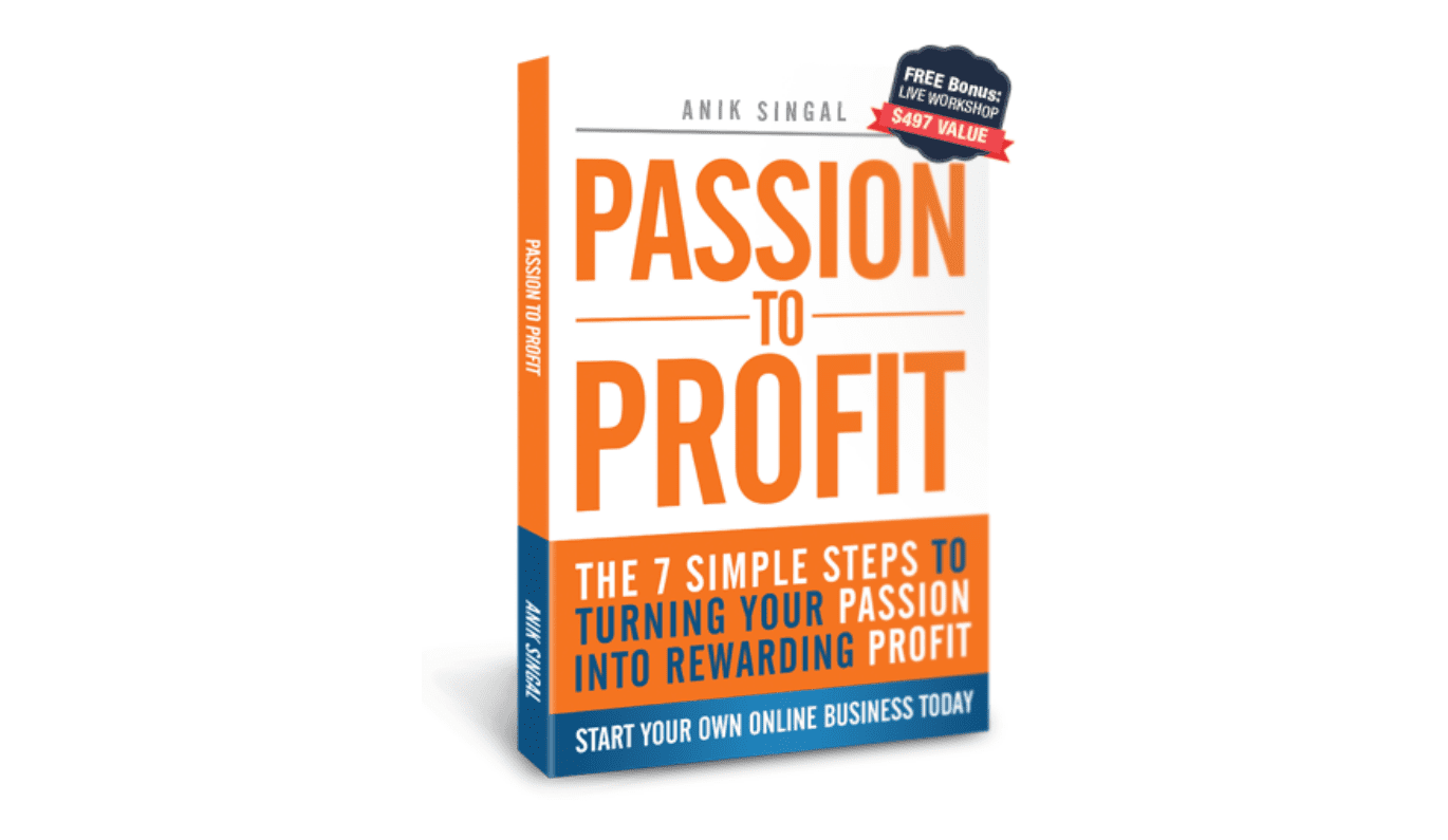 Passion To Profit by Anik Singal