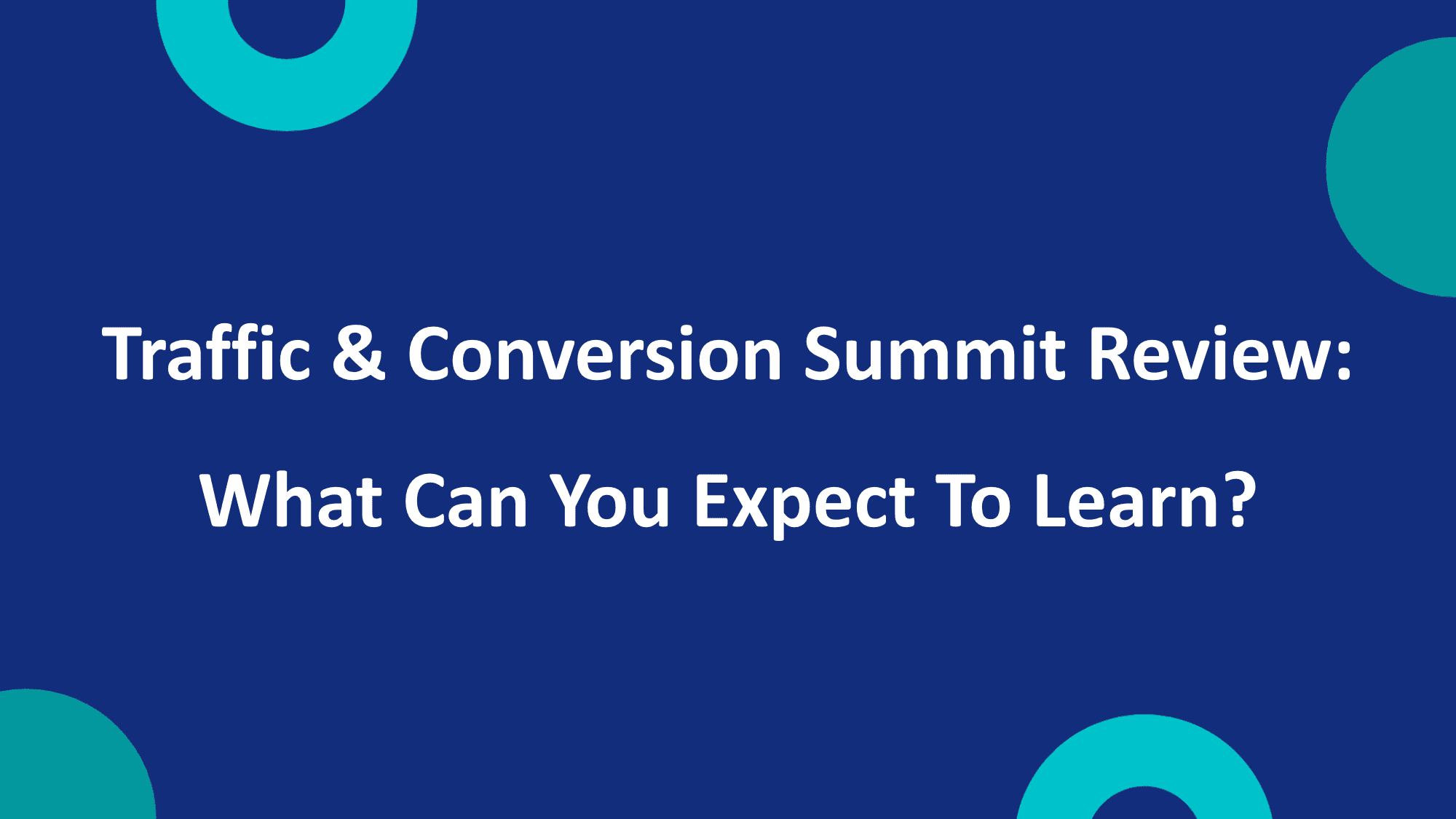 Traffic & Conversion Summit Review