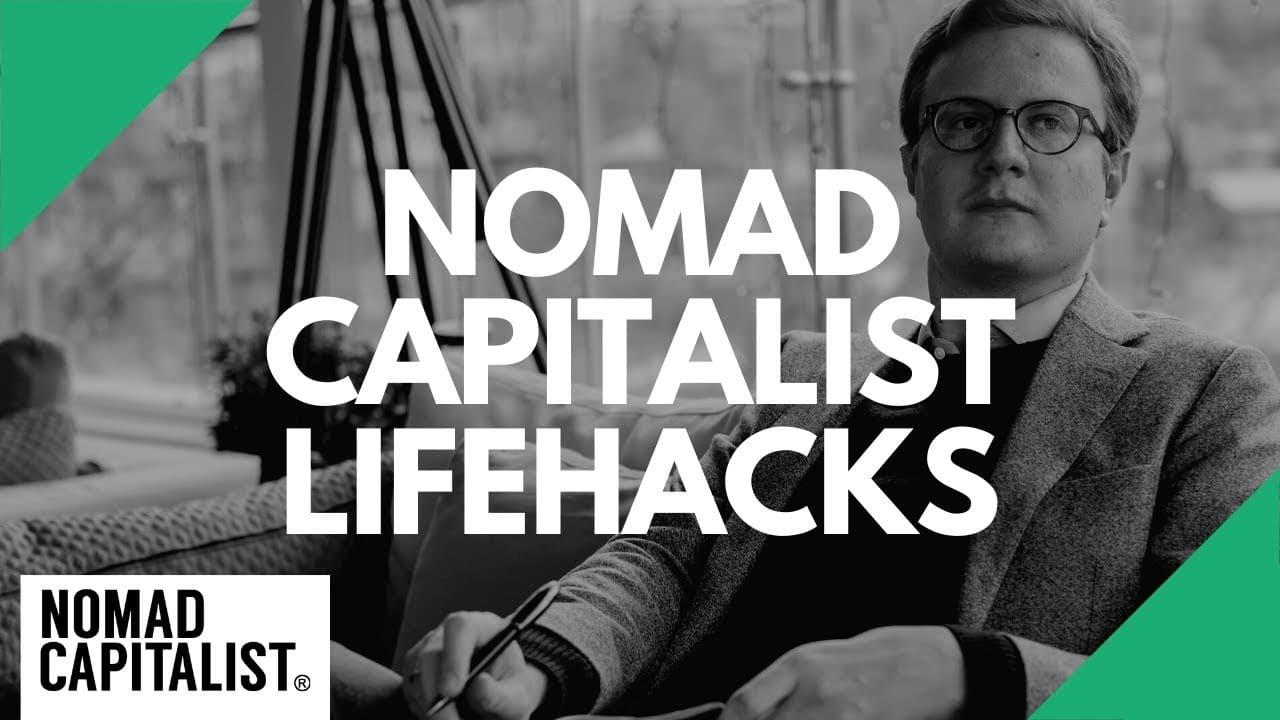 Nomad Capitalist Lifehacks
