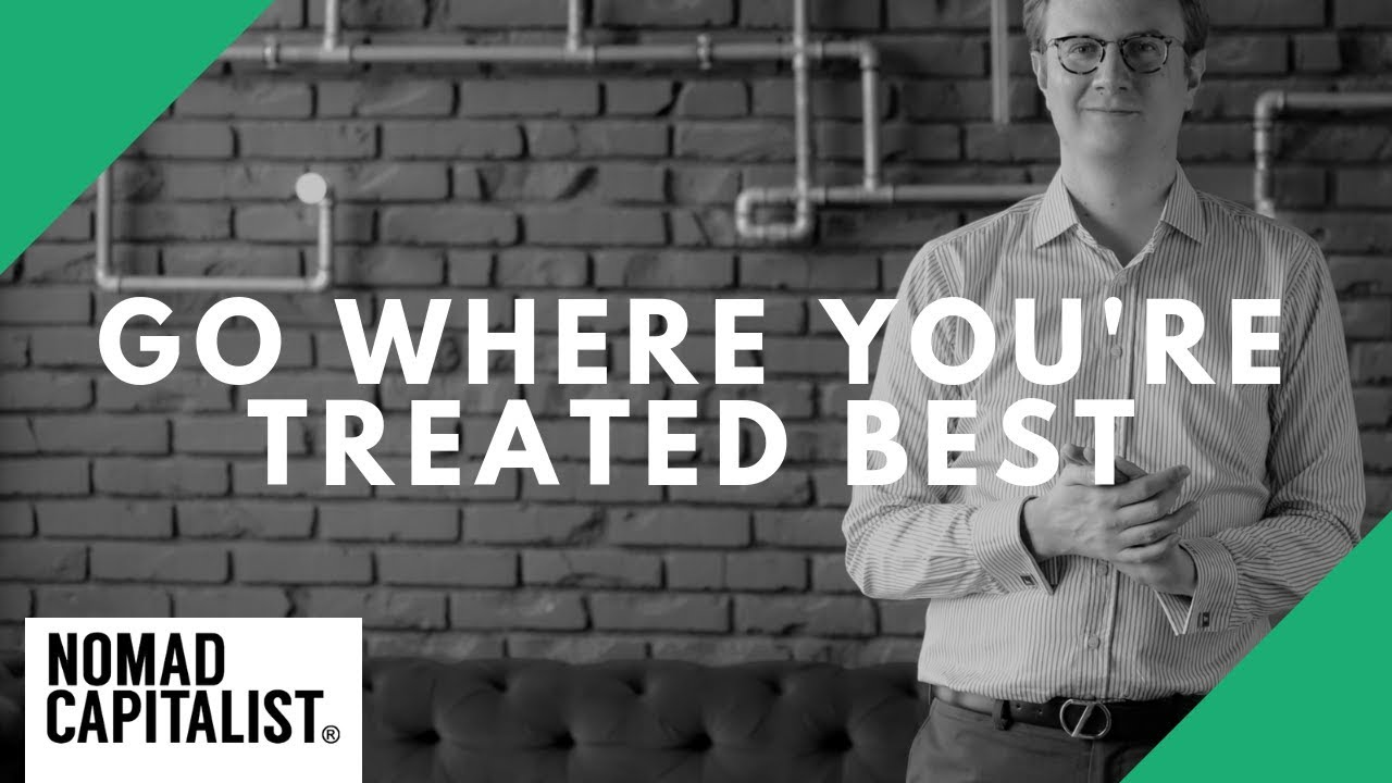 Go where you are treated best