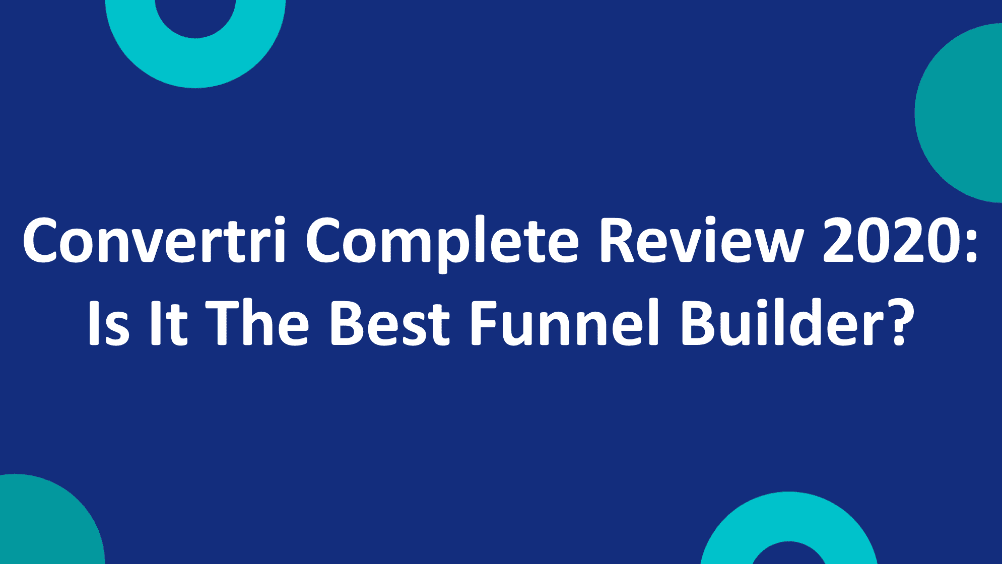 Convertri Complete Review 2020