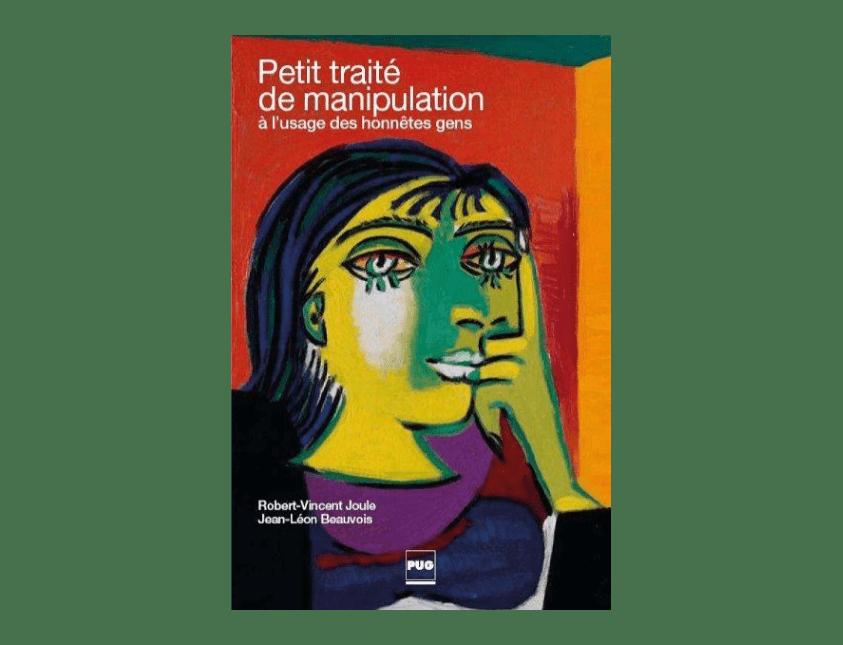 Petit traité de manipulation à l'usage des honnêtes gens, de Jean-Léon Beauvois