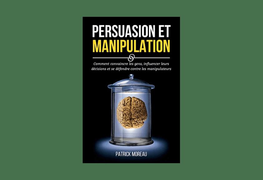 Persuasion et manipulation, de Patrick Moreau