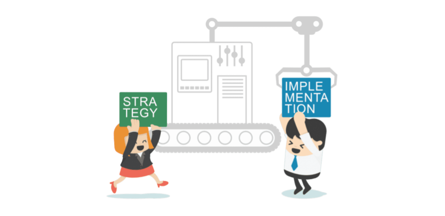 Strategy versus implementation