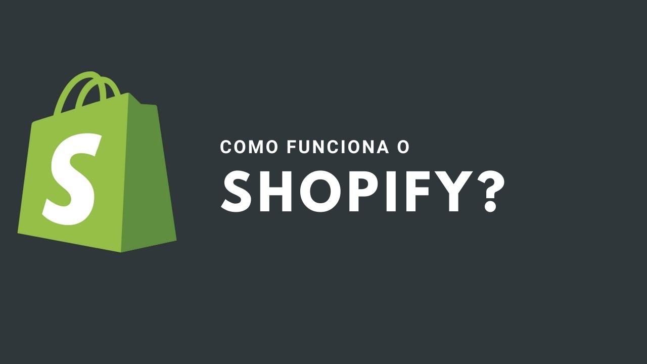 Como o Shopify funciona?