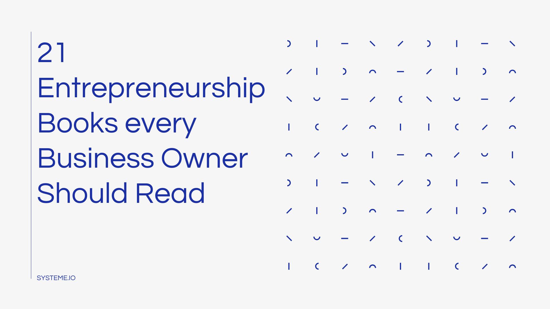21 entrepreneurship Books every Business Owner Should Read