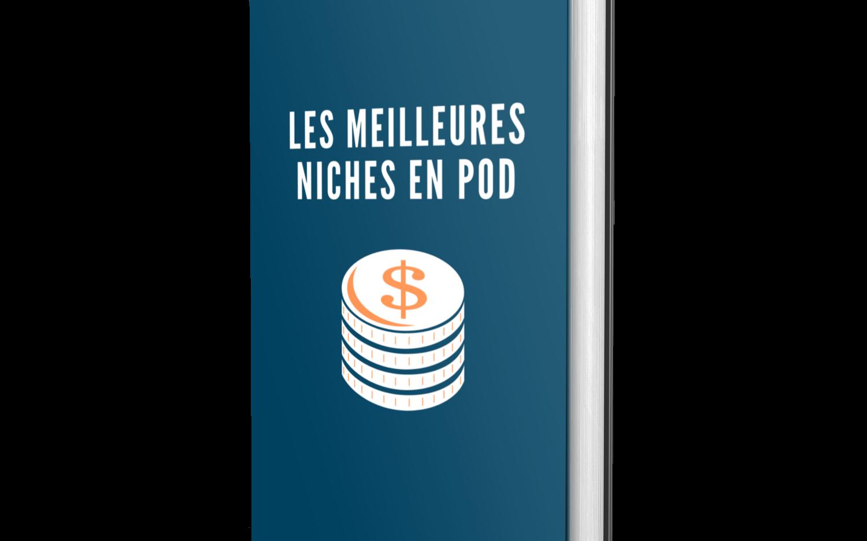 PDF offert : Les meilleures niches en POD