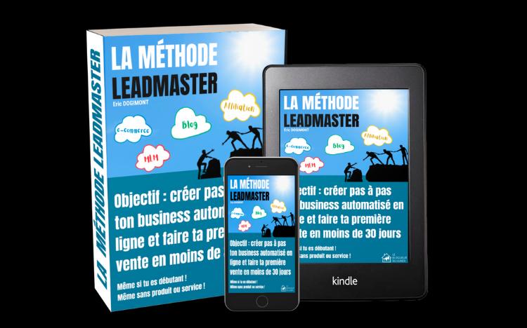 Guide gratuit - La méthode LeadMaster - Créer un business automatisé en ligne, première vente en moins de 30 jours.