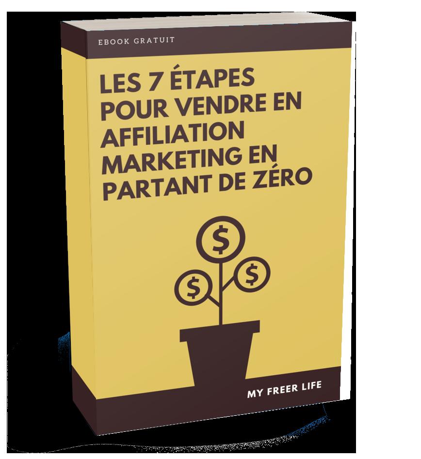 PDF Gratuit : Les 7 étapes pour vendre en Affiliation Marketing en partant de zéro