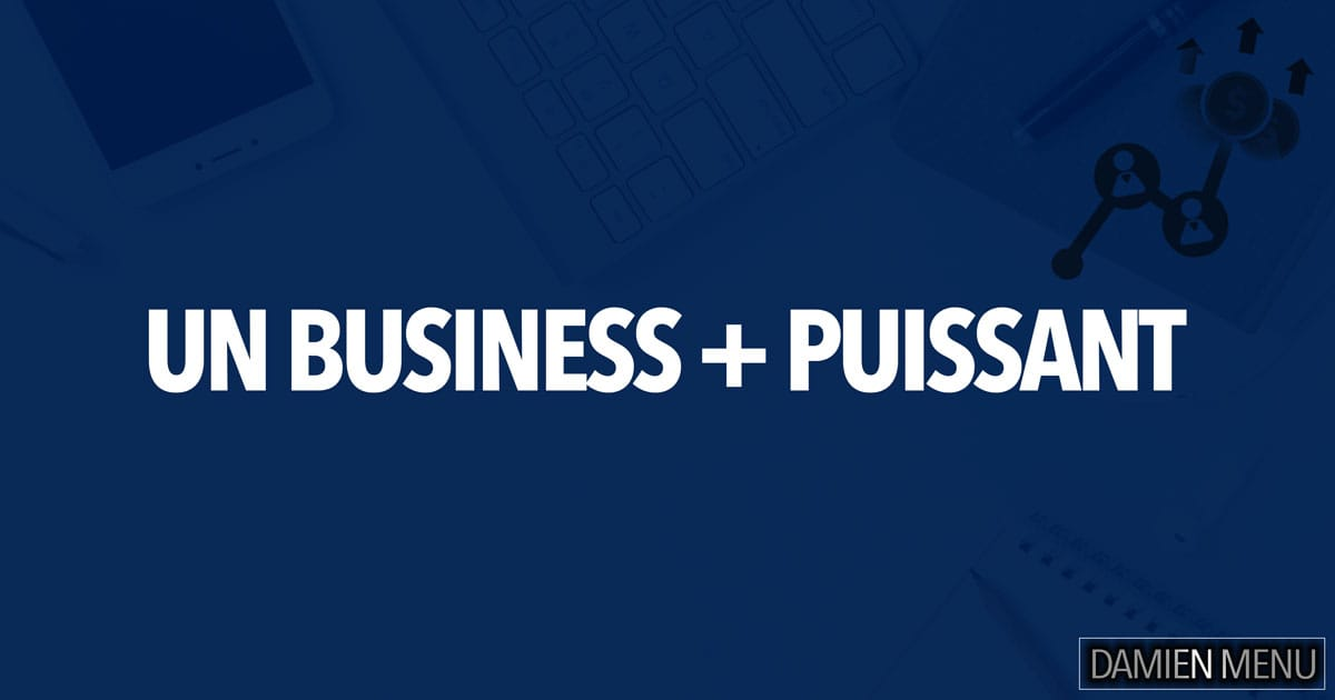 📣 Un Business + Puissant - PROMO ! 💢