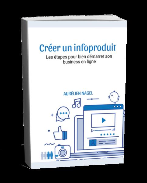 Créer un infoproduit : les étapes pour bien démarrer son business en ligne