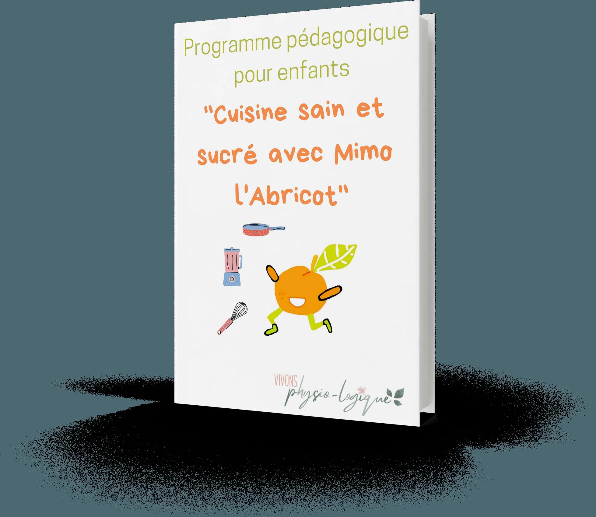 Programme Pédagogique pour enfants ''Cuisine sain et sucré avec Mimo l'Abricot''