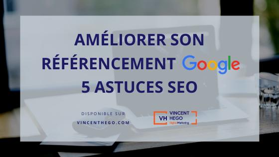 améliorer son référencement google 5 astuces seo