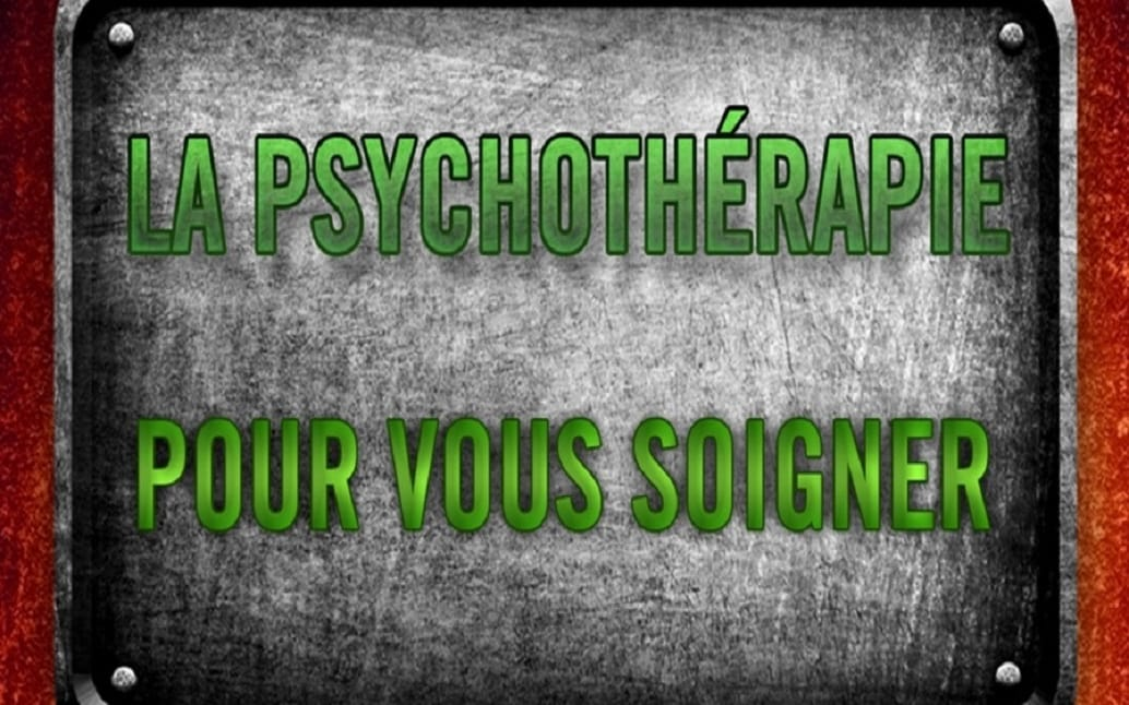 La psychothérapie pour vous soigner