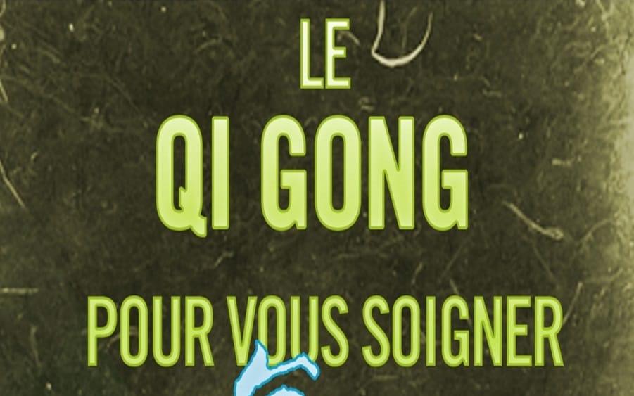 Le Qi Gong pour vous soigner