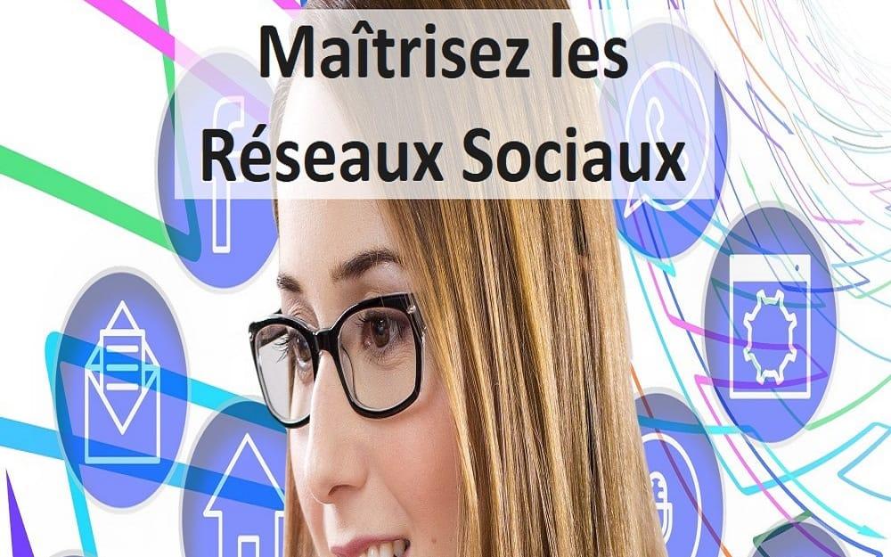 Maîtrisez les Réseaux Sociaux