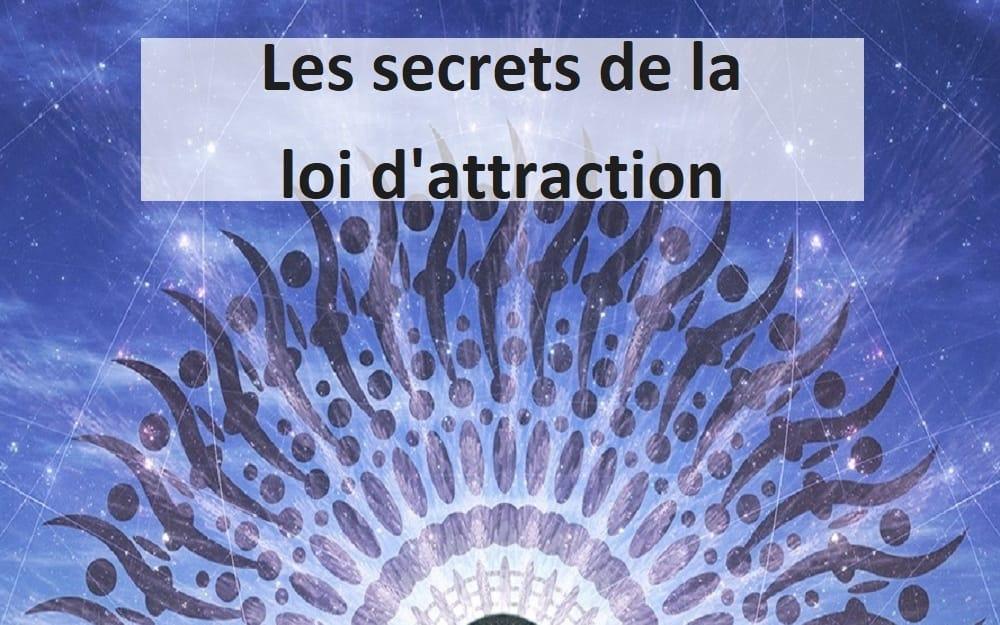 Les secrets de la loi d'attraction