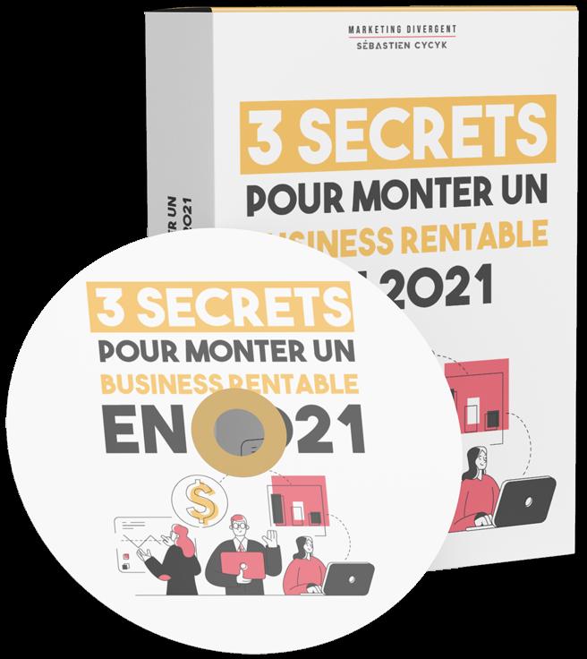 3 secrets pour monter un business rentable en 2021