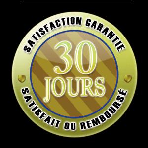 GARANTIE SATISFAIT OU REMBOURSÉ 30 JOURS