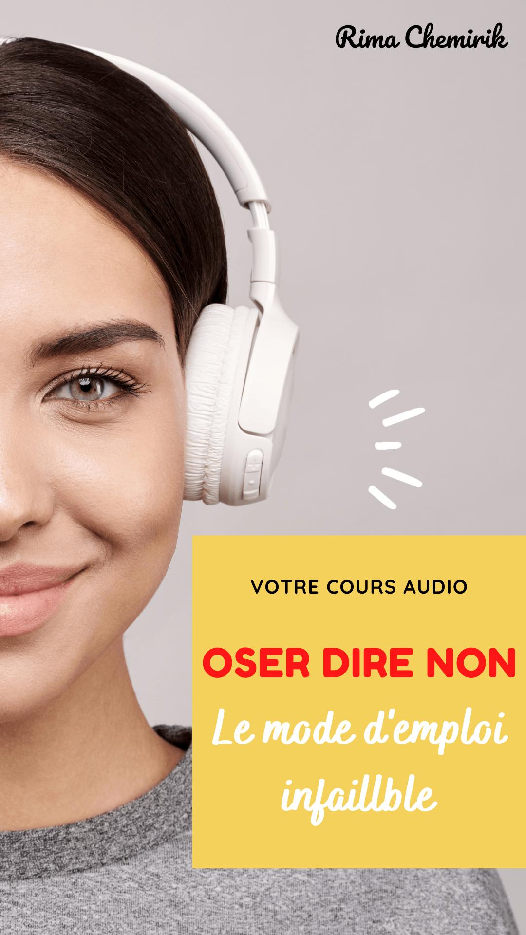 Cours audio ''Oser dire Non'', le mode d'emploi infaillible