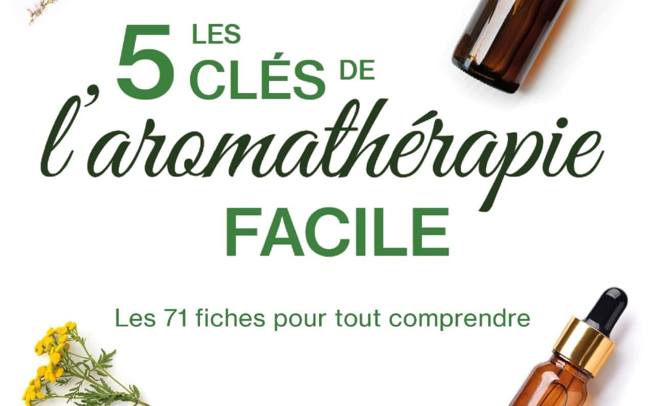 Livre ''Les 5 clés de l'Aromathérapie Facile''