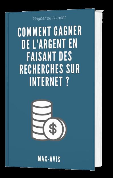 Livre comment gagner de l'argent en faisant des recherches sur Internet ? Max-Avis