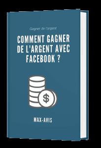 Livre comment gagner de l'argent avec Facebook ? Max-Avis