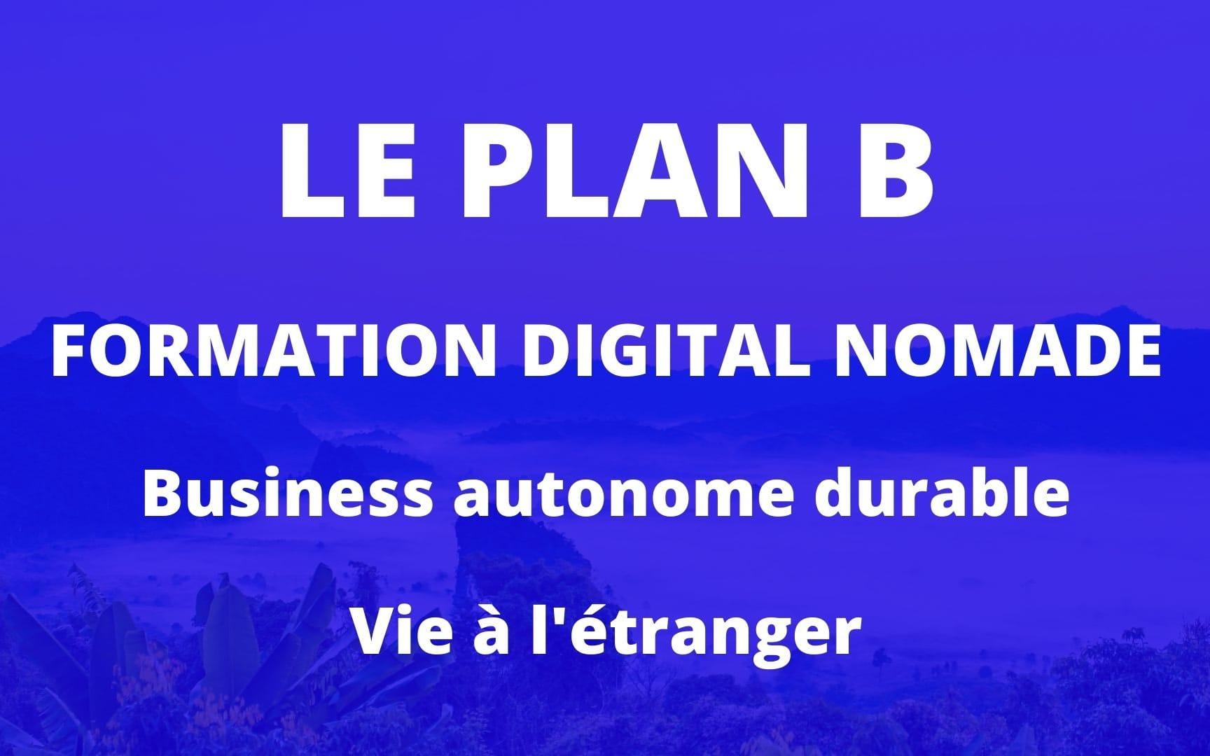 Le Plan B devenir Digital Nomade et vivre à l'étranger