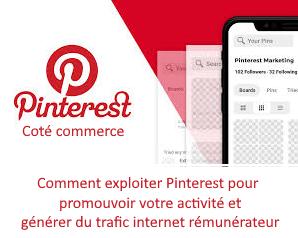 Comment exploiter Pinterest pour promouvoir votre activité et générer un trafic rémunérateur.